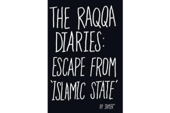 The Raqqa Diaries - Escape from Islamic State