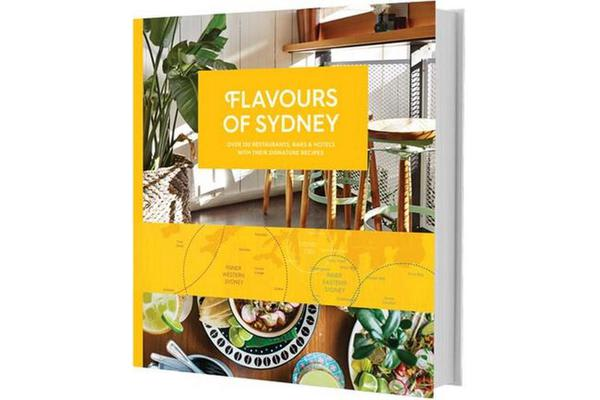 Flavours of Sydney 2nd Edition - Over 120 restaurants, bars and hotels with their signature recipes