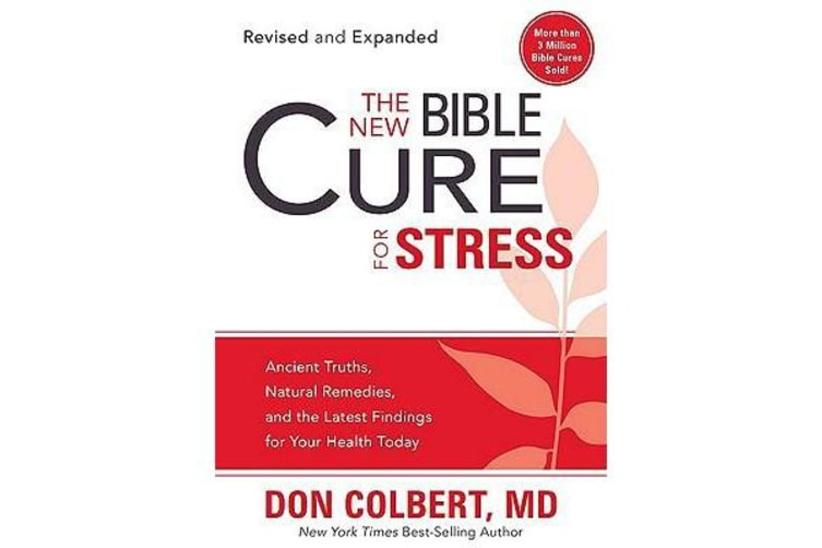 The New Bible Cure for Stress - Ancient Truths, Natural Remedies, and the Latest Findings for Your Health Today