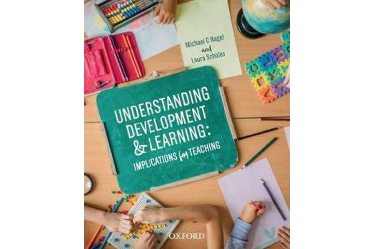 Understanding Development and Learning - Implications for Teaching