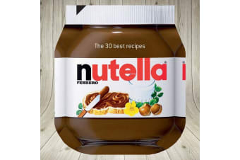 Nutella Cook Book: The 30 Best Recipes