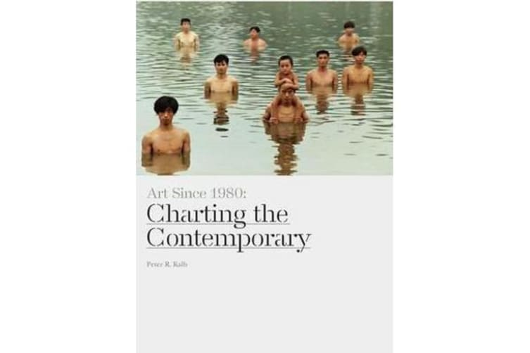 Art Since 1980 - Charting the Contemporary