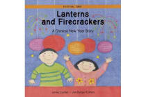 Lanterns and Firecrackers - A Chinese New Year Story