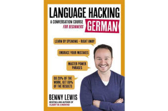LANGUAGE HACKING GERMAN (Learn How to Speak German - Right Away) - A Conversation Course for Beginners