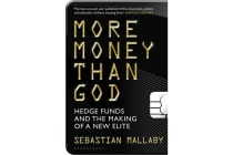 More Money Than God - Hedge Funds and the Making of the New Elite