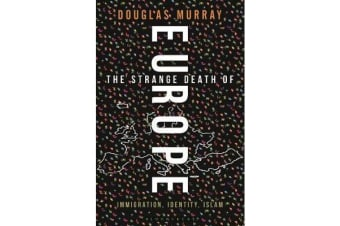 The Strange Death of Europe - Immigration, Identity, Islam