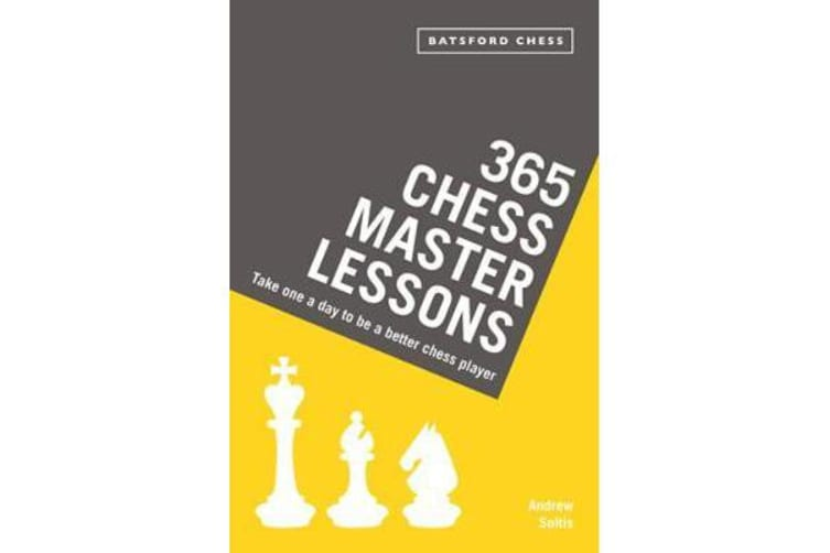 365 Chess Master Lessons - Take One a Day to Be a Better Chess Player