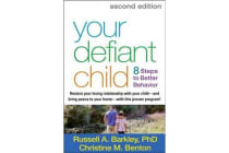 Your Defiant Child, Second Edition - Eight Steps to Better Behavior