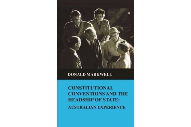 Constitutional Conventions and the Headship of State