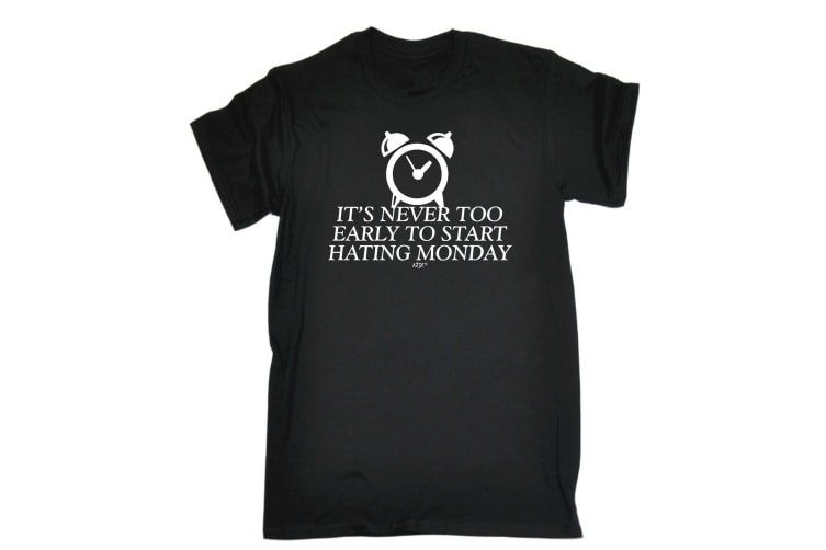123T Funny Tee - Its Never Too Early To Start Monday - (Large Black Mens T Shirt)