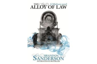 The Alloy of Law - A Mistborn Novel