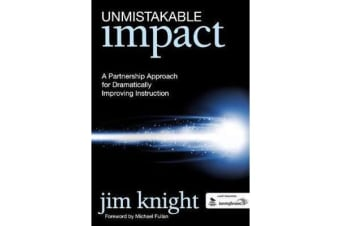 Unmistakable Impact - A Partnership Approach for Dramatically Improving Instruction