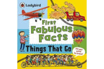 Things That Go - Ladybird First Fabulous Facts