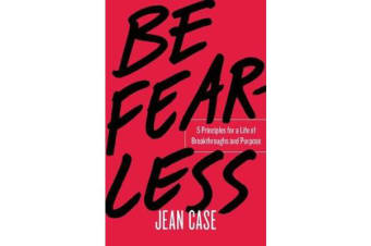 Be Fearless - 5 Principles for a Life of Breakthroughs and Purpose