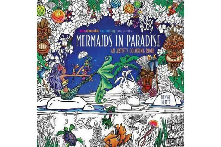 Zendoodle Coloring Presents Mermaids in Paradise - An Artist's Coloring Book