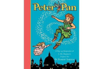 Peter Pan - A Pop-Up Adaptation of J.M.Barrie's Original Tale
