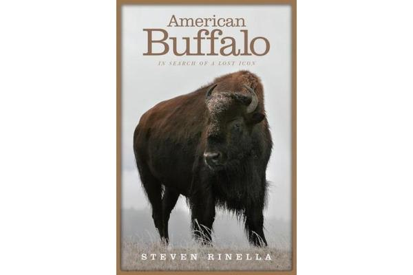 American Buffalo - In Search of a Lost Icon