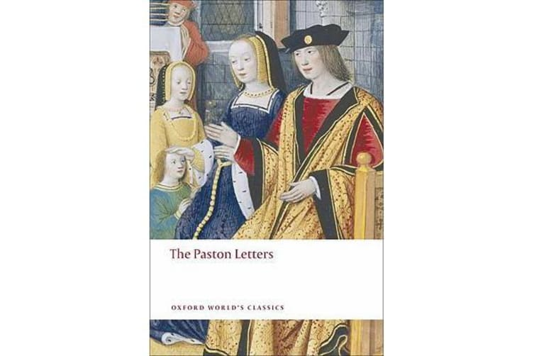 The Paston Letters - A Selection in Modern Spelling