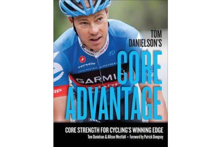 Tom Danielson's Core Advantage - Core Strength for Cycling's Winning Edge