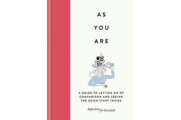 As You Are - A guide to letting go of comparison and seeing the good stuff inside