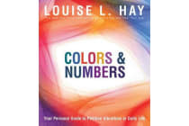 Colours & Numbers - Your Personal Guide to Positive Vibrations in Daily Life