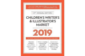 Children's Writer's & Illustrator's Market 2019 - The Most Trusted Guide to Getting Published