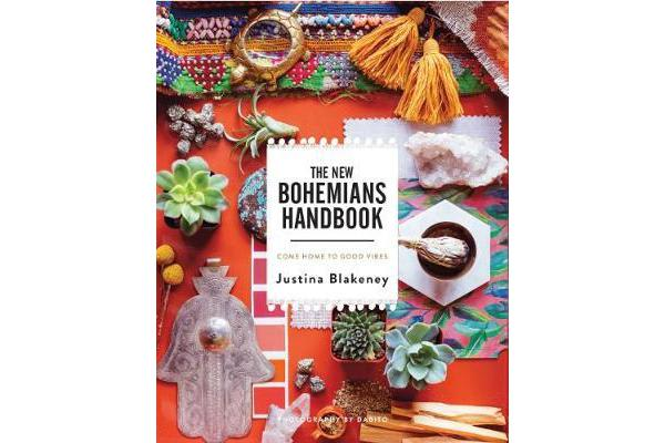 The New Bohemians Handbook - Come Home to Good Vibes