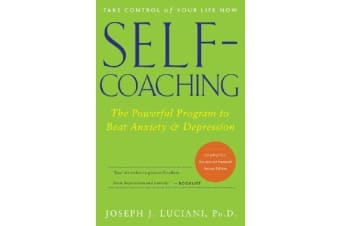 Self-Coaching - The Powerful Program to Beat Anxiety and Depression