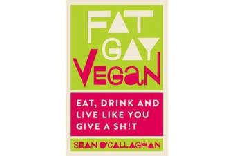 Fat Gay Vegan - Eat, Drink and Live Like You Give a Sh!t