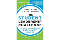 The Student Leadership Challenge - Five Practices for Becoming an Exemplary Leader