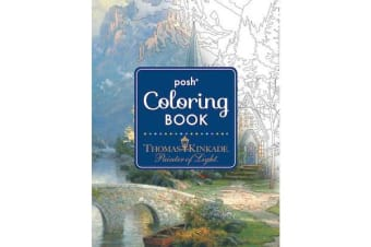 Posh Adult Coloring Book - Thomas Kinkade Designs for Inspiration & Relaxation