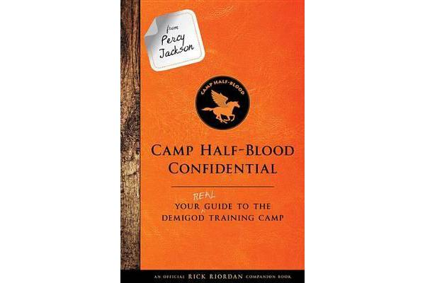 From Percy Jackson: Camp Half-Blood Confidential - Your Real Guide to the Demigod Training Camp