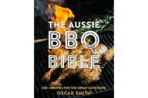 The Aussie BBQ Bible - 100+ recipes for the great outdoors