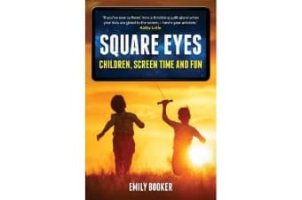 Square Eyes - Children, Screen Time and Fun
