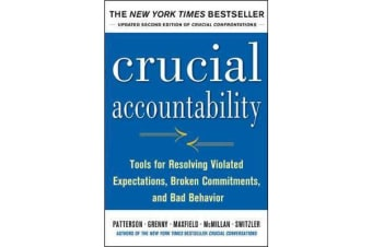 Crucial Accountability - Tools for Resolving Violated Expectations, Broken Commitments, and Bad Behavior, Second Edition