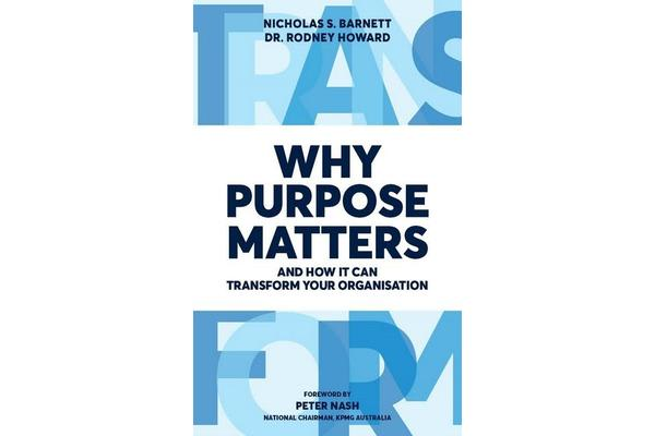 Why Purpose Matters - And How it Can Transform Your Organisation