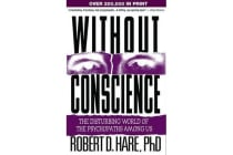 Without Conscience - The Disturbing World of the Psychopaths among Us