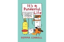 It's a Punderful Life - A Fun Collection of Puns and Wordplay