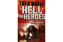 A Hell for Heroes - A SAS hero's journey to the heart of darkness