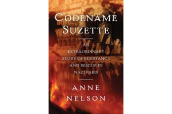 Codename Suzette - An extraordinary story of resistance and rescue in Nazi Paris