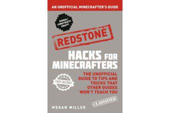 Hacks for Minecrafters: Redstone - An Unofficial Minecrafters Guide