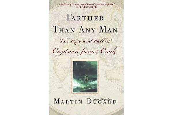 Farther Than Any Man - The Rise and Fall of Captain Cook