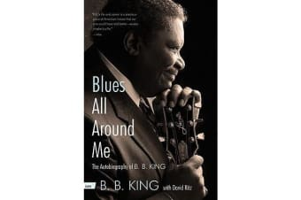 Blues All Around Me - The Autobiography of B. B. King