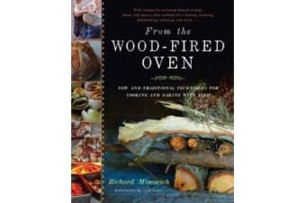 From the Wood-Fired Oven - New and Traditional Techniques for Cooking and Baking with Fire