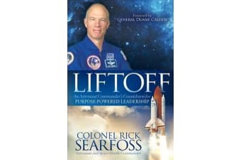 Liftoff - An Astronaut Commander's Countdown for Purpose Powered Leadership