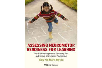 Assessing Neuromotor Readiness for Learning - The INPP Developmental Screening Test and School Intervention Programme