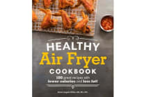 Healthy Air Fryer Cookbook - 100 Great Recipes with Fewer Calories and Less Fat