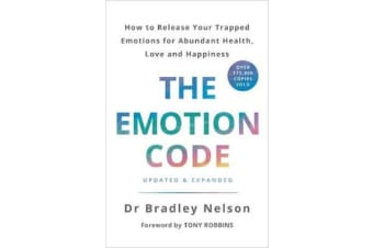 The Emotion Code - How to Release Your Trapped Emotions for Abundant Health, Love and Happiness