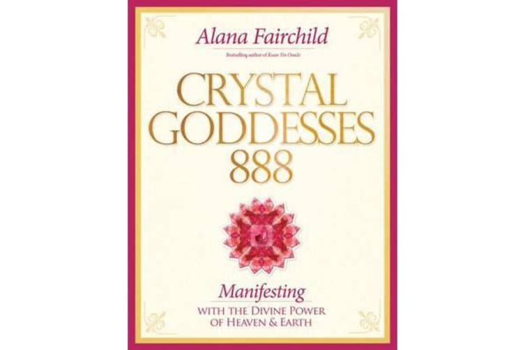 Crystal Goddesses 888 - Manifesting with the Divine Power of Heaven & Earth