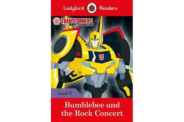 Transformers - Bumblebee and the Rock Concert - Ladybird Readers Level 3